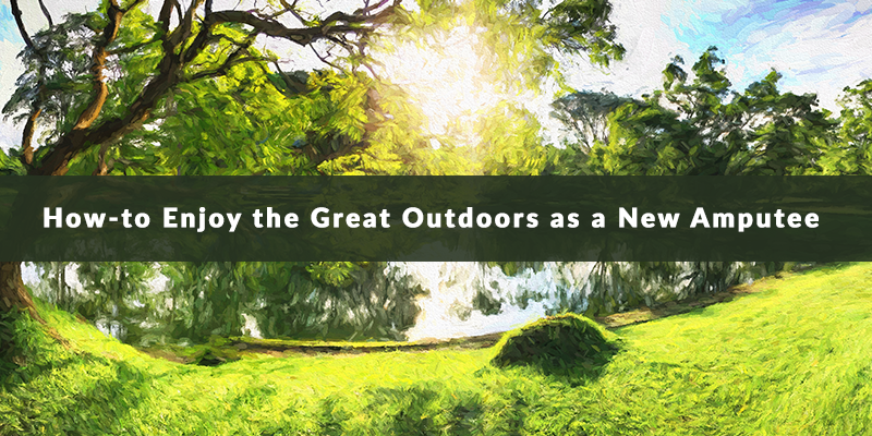 How-to Enjoy the Great Outdoors as a New Amputee